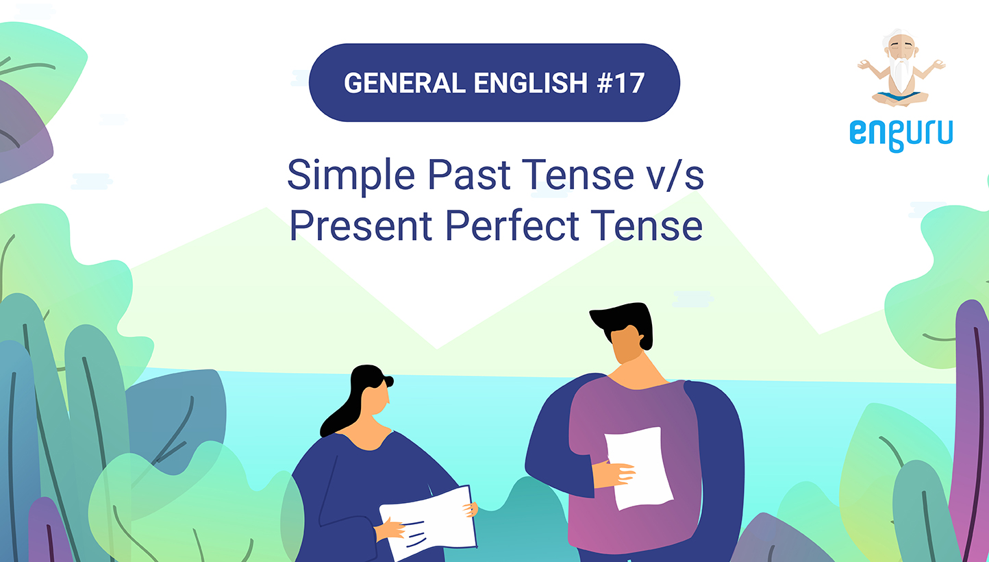 Simple Past Tense v/s Present Perfect Tense
