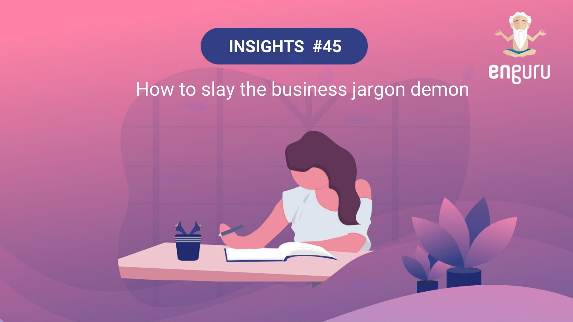 How to slay the business jargon demon